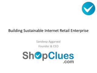 Building  Sustainable  Internet Retail  Enterprise