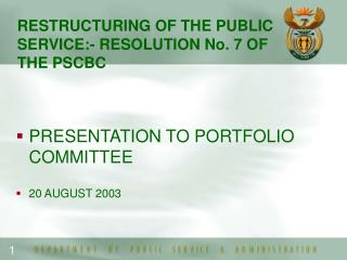 RESTRUCTURING OF THE PUBLIC SERVICE:- RESOLUTION No. 7 OF THE PSCBC