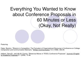 Everything You Wanted to Know about Conference Proposals in 60 Minutes or Less (Okay, Not Really)