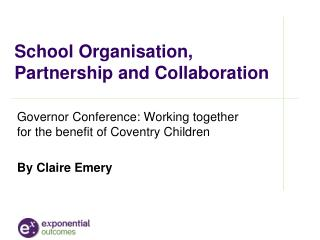 School Organisation, Partnership and Collaboration