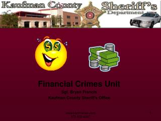 Financial Crimes Unit Sgt. Bryan Francis Kaufman County Sheriff's Office