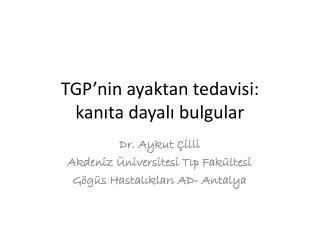 TGP'nin  ayaktan tedavisi:  kanıta dayalı bulgular