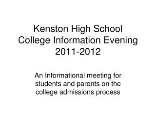 Kenston High School College Information Evening  2011-2012