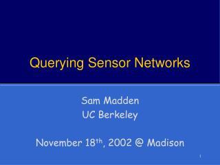 Querying Sensor Networks
