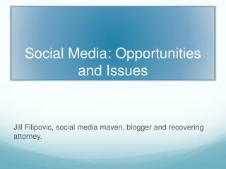 Social Media: Opportunities and Issues
