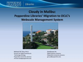Cloudy in Malibu: Pepperdine Libraries' Migration to OCLC's Webscale Management System