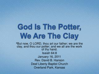 God Is The Potter, We Are The Clay