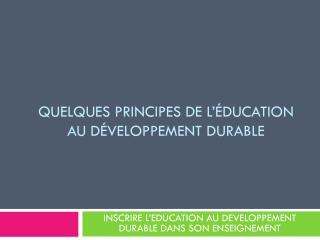 Quelques principes de l'éducation au développement durable