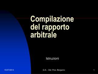 Compilazione del rapporto arbitrale