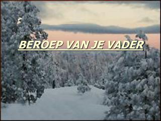 BEROEP VAN JE VADER