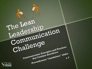 The  Lean  Leadership Communication  Challenge