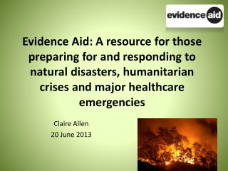 Evidence Aid: A resource for those preparing for and responding to natural disasters, humanitarian crises and major hea
