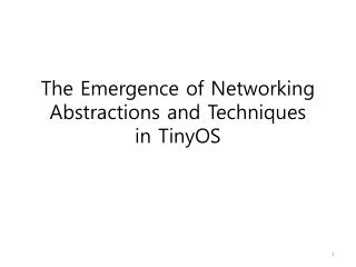 The Emergence of Networking Abstractions and Techniques in TinyOS
