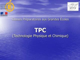 Classes Préparatoires aux Grandes  Écoles TPC (Technologie Physique et Chimique)