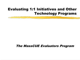 Evaluating 1:1 Initiatives and Other Technology Programs
