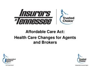 Affordable Care Act: Health Care Changes for Agents and Brokers
