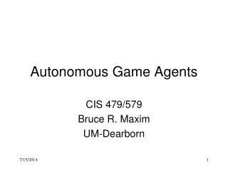 Autonomous Game Agents
