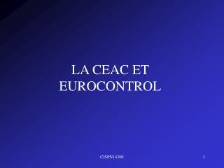 LA CEAC ET EUROCONTROL