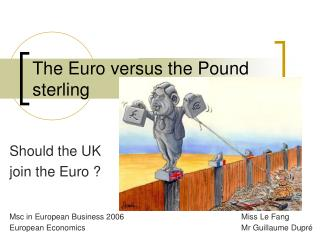 The Euro versus the Pound sterling