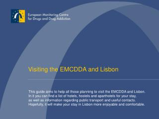 Visiting the EMCDDA and Lisbon