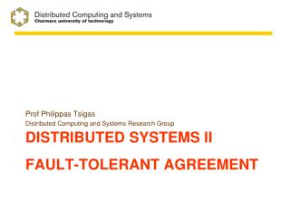 Distributed systems  II Fault-Tolerant  AGREEMENT