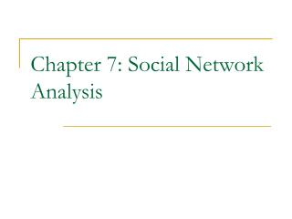 Chapter 7: Social Network Analysis