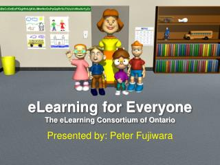eLearning for Everyone The eLearning Consortium of Ontario