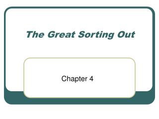 The Great Sorting Out