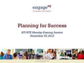 Planning for Success NT/NTE Monday Evening Session November 26, 2012