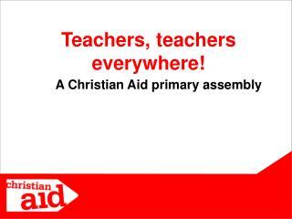 Teachers, teachers everywhere!