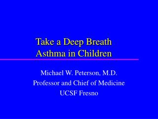 Take a Deep Breath Asthma in Children