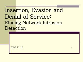 Insertion, Evasion and Denial of Service: Eluding Network Intrusion Detection