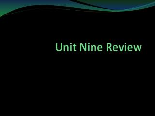 Unit Nine Review