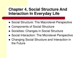 Chapter 4, Social Structure And Interaction In Everyday Life