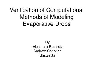 Verification of Computational Methods of Modeling Evaporative Drops