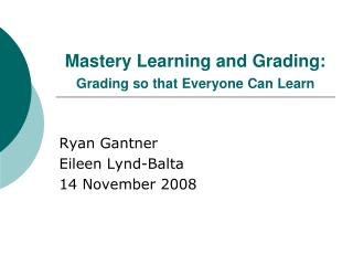 Mastery Learning and Grading:  Grading so that Everyone Can Learn
