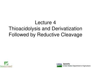 Lecture 4 Thioacidolysis and Derivatization Followed by Reductive Cleavage