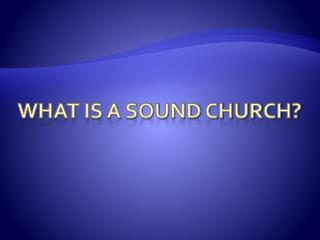 What is a sound church?