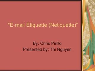 """""""E-mail Etiquette (Netiquette)"""""""