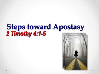 Steps toward Apostasy