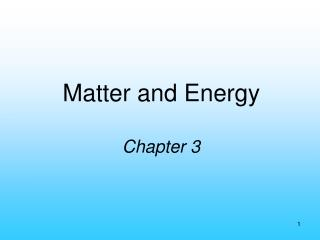 Matter and Energy Chapter 3