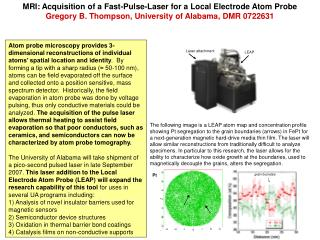 MRI:  Acquisition of a Fast-Pulse-Laser for a Local Electrode Atom Probe Gregory B. Thompson, University of Alabama, DM