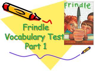 Frindle Vocabulary Test: Part 1