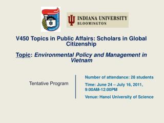 V450 Topics in Public Affairs: Scholars in Global Citizenship Topic :  Environmental Policy and Management in Vietnam
