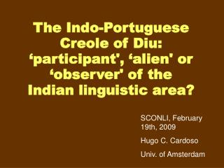 The Indo-Portuguese Creole of Diu: 'participant', 'alien' or 'observer' of the Indian linguistic area?