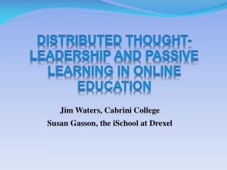 Distributed Thought-Leadership And Passive Learning in Online Education