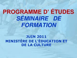 PROGRAMME D'  É TUDES S É MINAIRE   DE FORMATION