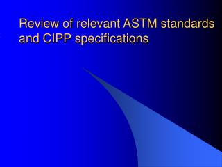 Review of relevant ASTM standards and CIPP specifications