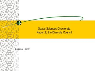 Space Sciences Directorate  Report to the Diversity Council