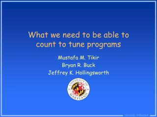 What we need to be able to count to tune programs